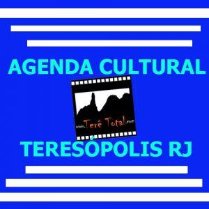 Programação cultural de Teresópolis e região! Terê Total